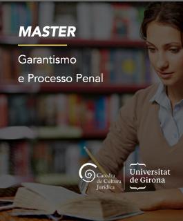 Master VI Garantismo e Processo Penal – IDH – Universidade de Girona